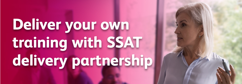 Deliver your own training with SSAT delivery partnership