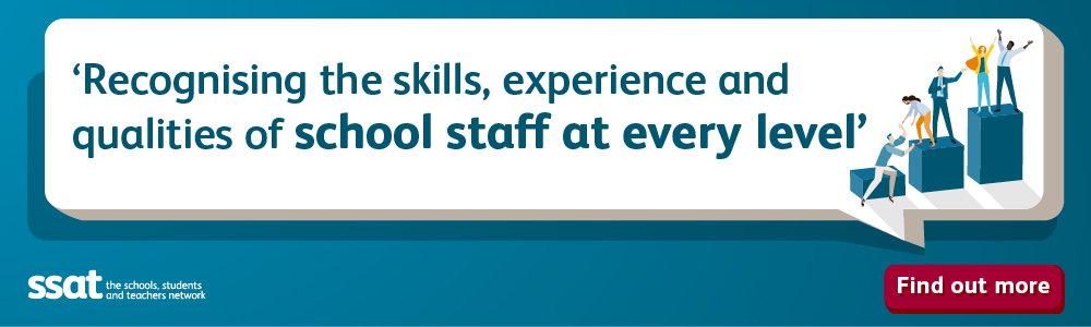 Lead Practitioner – Recognising the skills, experience and quality of school staff at every level