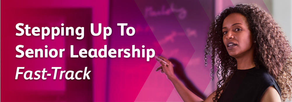 Stepping Up To Senior Leadership – Fast-Track