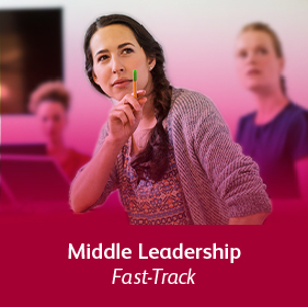 Middle Leaders - Fast-Track