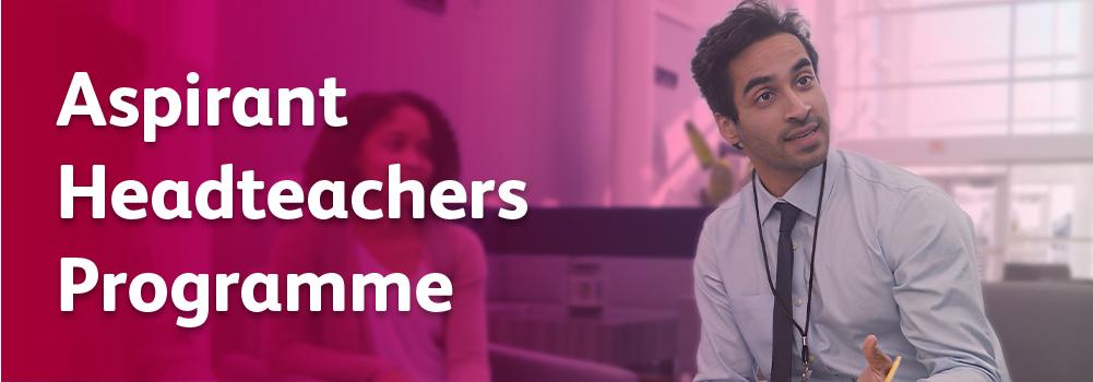 Aspirant Headteachers Programme