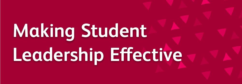 Making student leadership effective