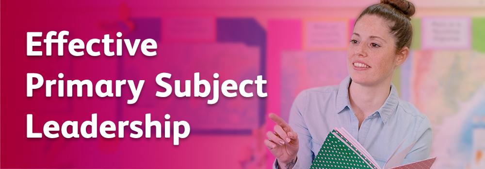 SSAT Effective Primary Subject Leadership Programme