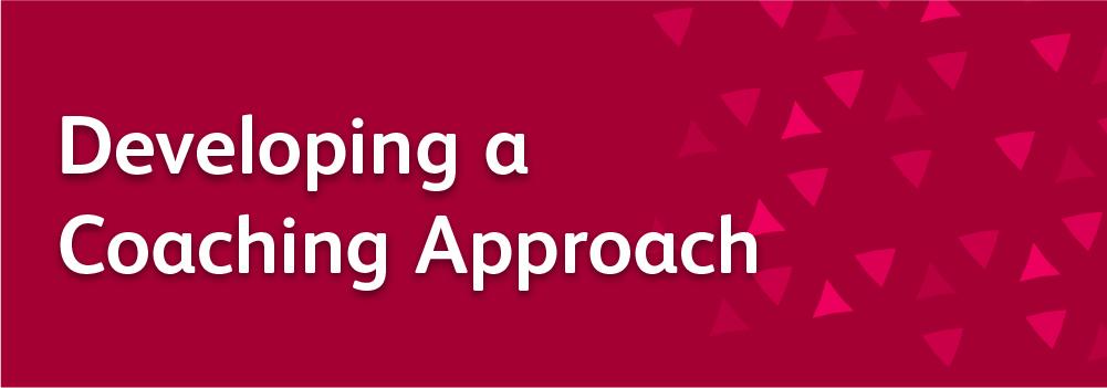 Developing a Coaching Approach