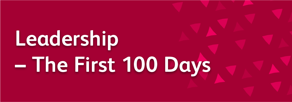 Leadership – The First 100 Days
