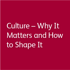 Culture - Why It Matters and How to Shape It
